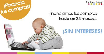 En The Baby House financiamos tus compras en productos de bebé… ¡sin intereses!