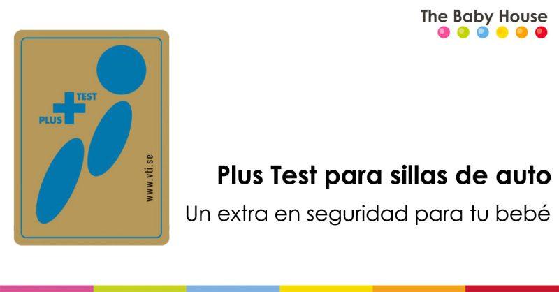 Qué es el estándar Plus Test para sillas de auto y cómo mejora la seguridad de tu bebé en el coche